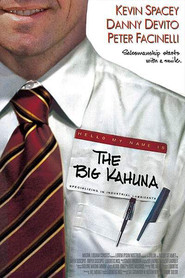 The Big Kahuna - movie with Kevin Spacey.