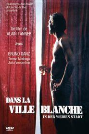 Dans la ville blanche is the best movie in Cecilia Guimaraes filmography.