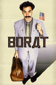 Borat: Cultural Learnings of America for Make Benefit Glorious Nation of Kazakhstan - movie with Sacha Baron Cohen.