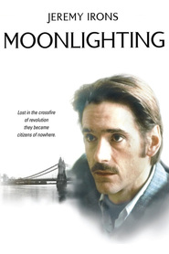 Moonlighting - movie with Jeremy Irons.
