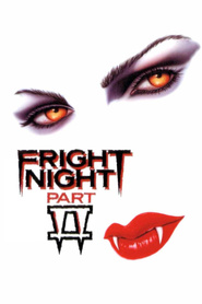 Fright Night Part 2 - movie with Roddy McDowall.