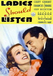Ladies Should Listen is the best movie in Cary Grant filmography.