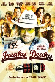 Freaky Deaky - movie with Christian Slater.