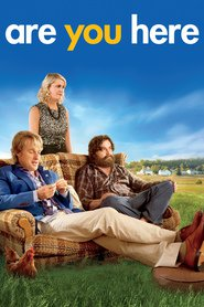 Are You Here - movie with Zach Galifianakis.