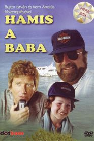 Hamis a baba is the best movie in Istvan Avar filmography.