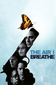 The Air I Breathe - movie with Andy Garcia.