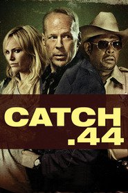 Catch .44 - movie with Bruce Willis.