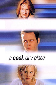 A Cool, Dry Place - movie with Vince Vaughn.