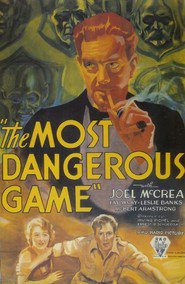 The Most Dangerous Game - movie with Fay Wray.