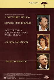 A Dry White Season - movie with Donald Sutherland.