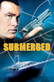 Submerged - movie with Steven Seagal.