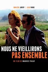 Nous ne vieillirons pas ensemble is the best movie in Jean Yanne filmography.