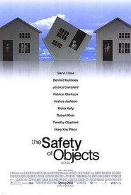 The Safety of Objects - movie with Patricia Clarkson.