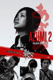 Azumi 2: Death or Love is the best movie in Shun Oguri filmography.