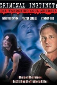 The Wandering Soul Murders - movie with Wendy Crewson.