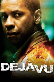 Deja Vu - movie with Denzel Washington.