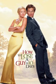 How to Lose a Guy in 10 Days - movie with Matthew McConaughey.