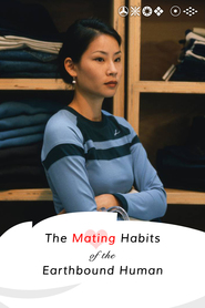Mating Habits Of The Earthbound Human - movie with Lucy Liu.