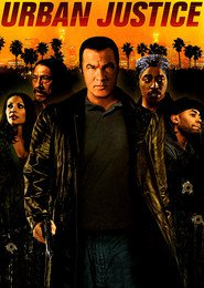 Urban Justice - movie with Steven Seagal.
