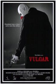 Vulgar is the best movie in Brian O'Halloran filmography.