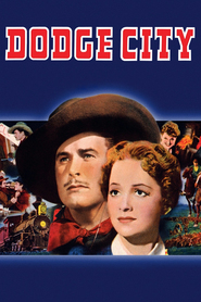 Dodge City - movie with Errol Flynn.
