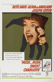 Hush...Hush, Sweet Charlotte - movie with Agnes Moorehead.