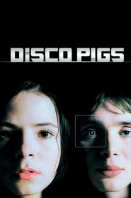 Disco Pigs - movie with Cillian Murphy.