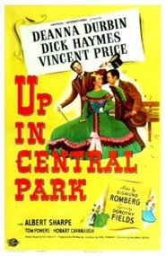 Up in Central Park - movie with Dick Haymes.