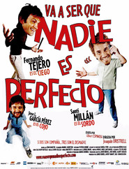 Va a ser que nadie es perfecto - movie with Santi Millan.