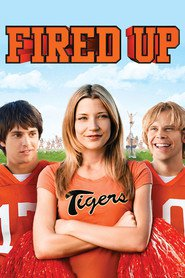 Fired Up! is the best movie in AnnaLynne McCord filmography.
