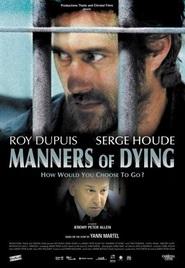 Manners of Dying is the best movie in Gregory Hlady filmography.