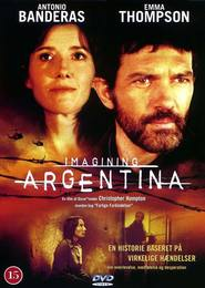 Imagining Argentina - movie with Antonio Banderas.