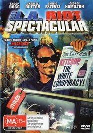 The L.A. Riot Spectacular - movie with Snoop Dogg.