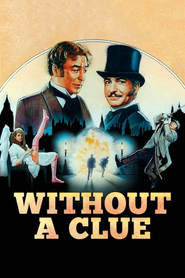 Without a Clue - movie with Michael Caine.