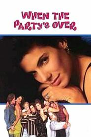When the Party's Over is the best movie in Rae Dawn Chong filmography.