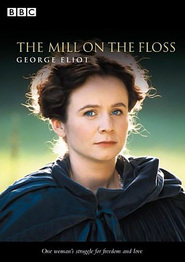 The Mill on the Floss - movie with Emily Watson.