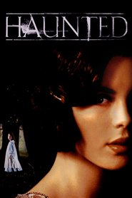 Haunted - movie with Kate Beckinsale.