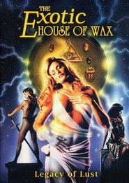 The Exotic House of Wax is the best movie in Elizabeth Kaitan filmography.