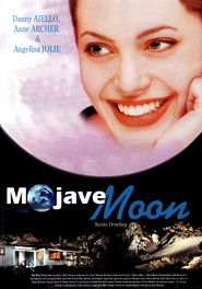 Mojave Moon - movie with Angelina Jolie.