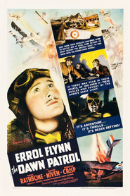 The Dawn Patrol - movie with Errol Flynn.