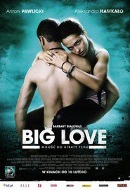Big Love - movie with Borys Szyc.