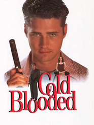 Coldblooded - movie with Jason Priestley.