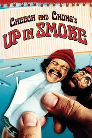 Up in Smoke - movie with Cheech Marin.