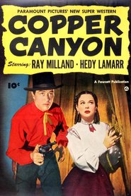 Copper Canyon - movie with Ray Milland.