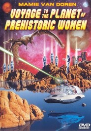 Voyage to the Planet of Prehistoric Women - movie with Peter Bogdanovich.