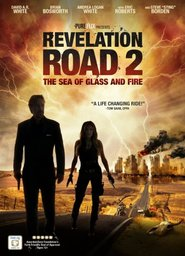 Revelation Road 2: The Sea of Glass and Fire - movie with Eric Roberts.