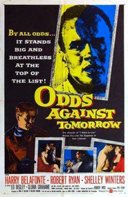 Odds Against Tomorrow - movie with Robert Ryan.