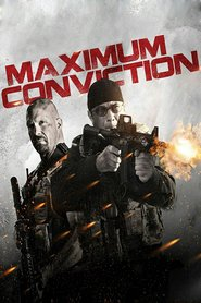 Maximum Conviction - movie with Steven Seagal.