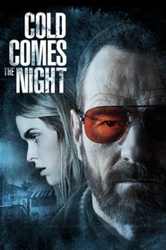 Cold Comes the Night - movie with Bryan Cranston.