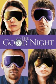 The Good Night is the best movie in Stephen Graham filmography.